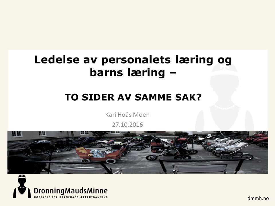 dmmh.no PEDAGOGISKE LEDELSE Kilde: Gotvassli & Vannebo (2016, s. 260)
