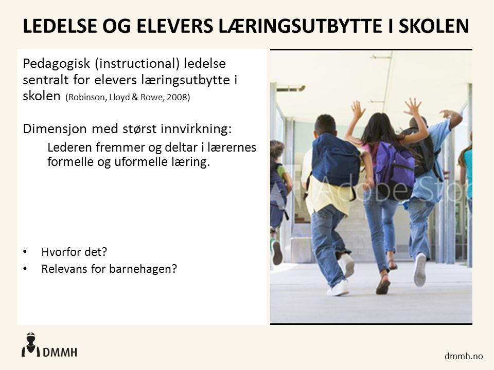 dmmh.no LEDELSE AV PERSONALETS LÆRING OG BARNS LÆRING - bl.a.