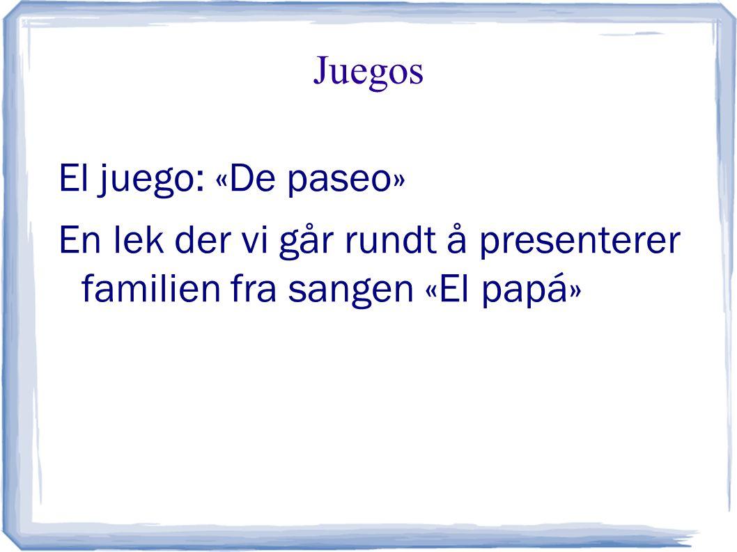 Juegos El juego: «De paseo» En lek der vi går rundt å presenterer familien fra sangen «El papá»