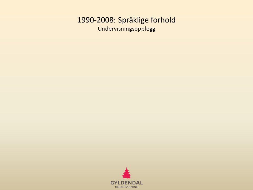 1990-2008: Språklige forhold Undervisningsopplegg