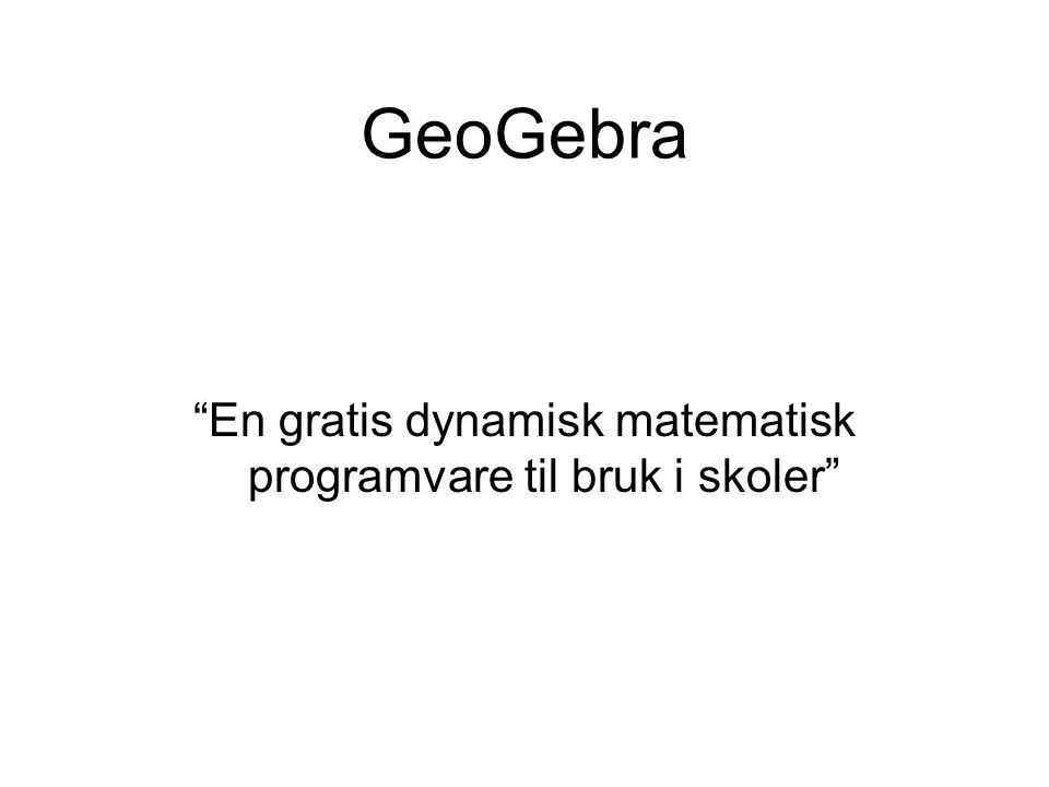 Annen bruk av GG Med GeoGebra kan vi produsere fine geometriske diagrammer og bilder.