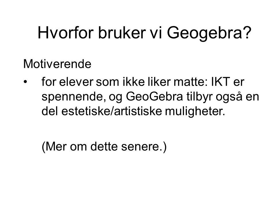 Hvorfor bruker vi Geogebra.