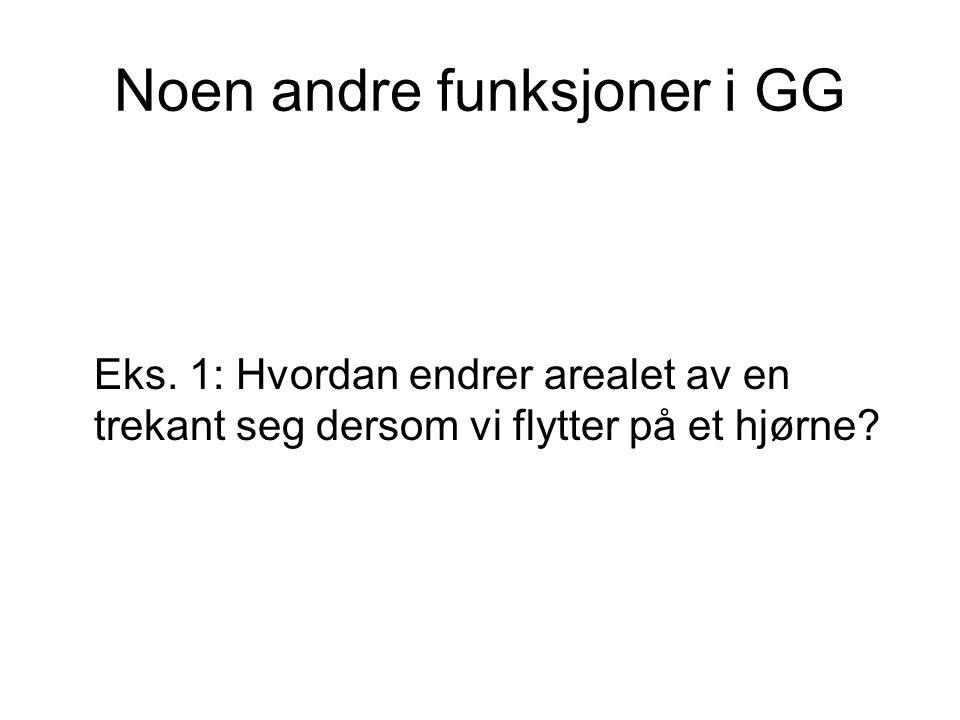 Noen andre funksjoner i GG Eks.
