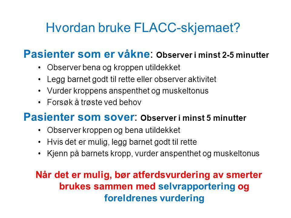 Hvordan bruke FLACC-skjemaet.