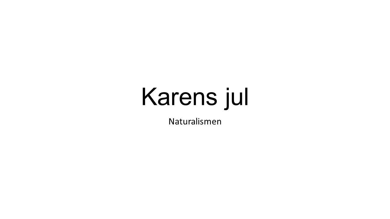 Karens jul Naturalismen