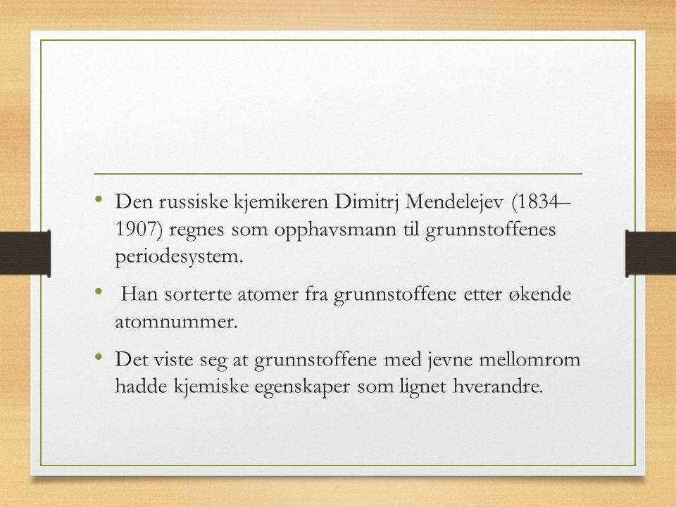 Den russiske kjemikeren Dimitrj Mendelejev (1834– 1907) regnes som opphavsmann til grunnstoffenes periodesystem.