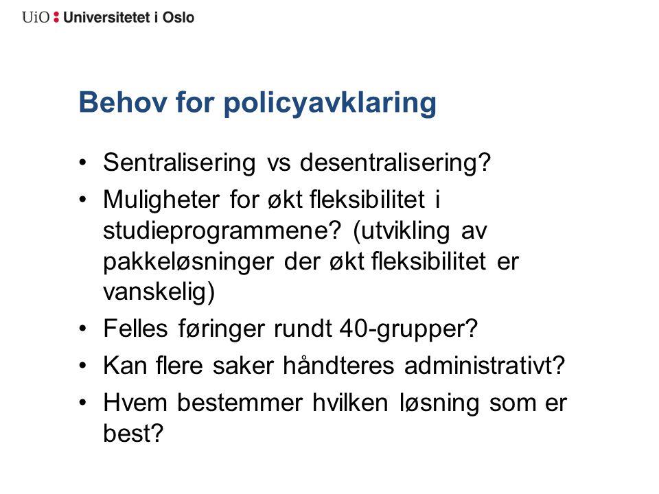 Behov for policyavklaring Sentralisering vs desentralisering.