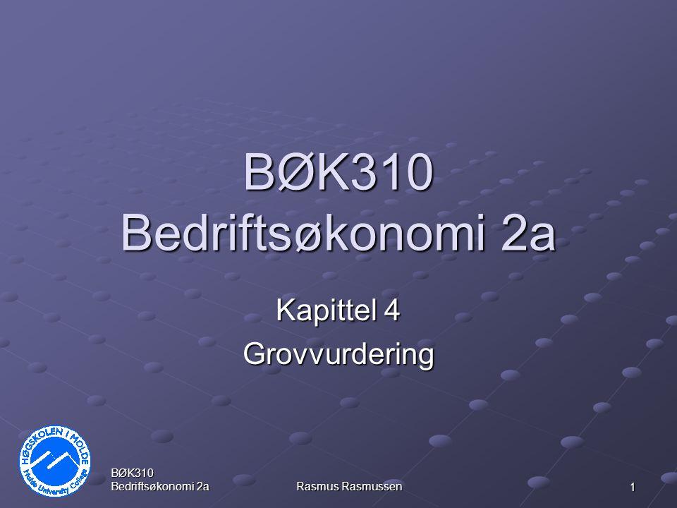 BØK310 Bedriftsøkonomi 2a Rasmus Rasmussen 1 BØK310 Bedriftsøkonomi 2a Kapittel 4 Grovvurdering