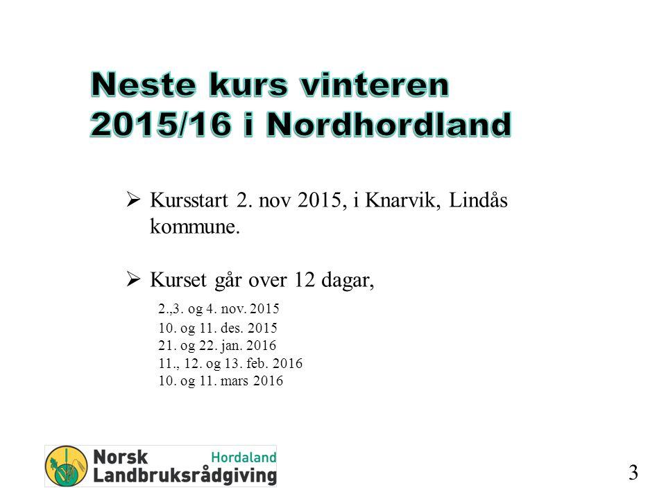 3  Kursstart 2. nov 2015, i Knarvik, Lindås kommune.