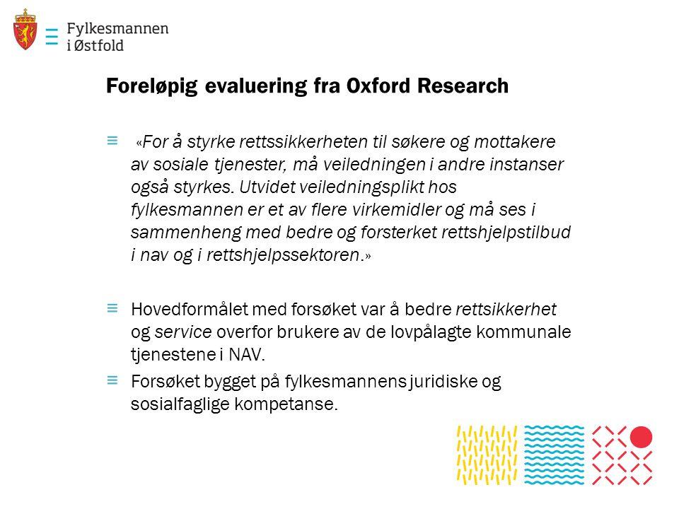 Foreløpig evaluering fra Oxford Research ≡ «For å styrke rettssikkerheten til søkere og mottakere av sosiale tjenester, må veiledningen i andre instanser også styrkes.