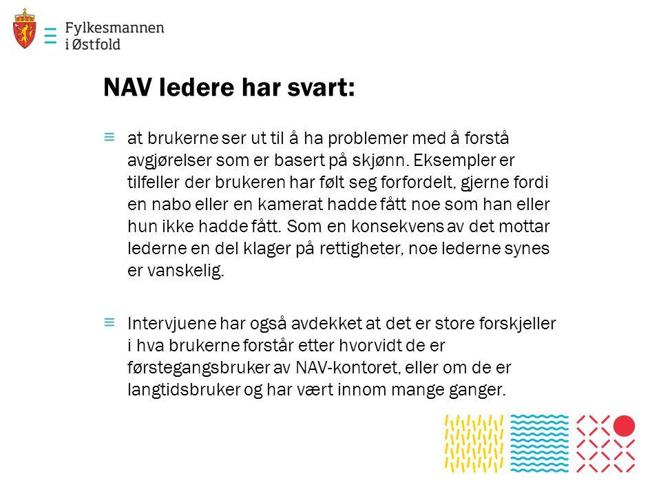 NAV ledere har svart: ≡ at brukerne ser ut til å ha problemer med å forstå avgjørelser som er basert på skjønn.