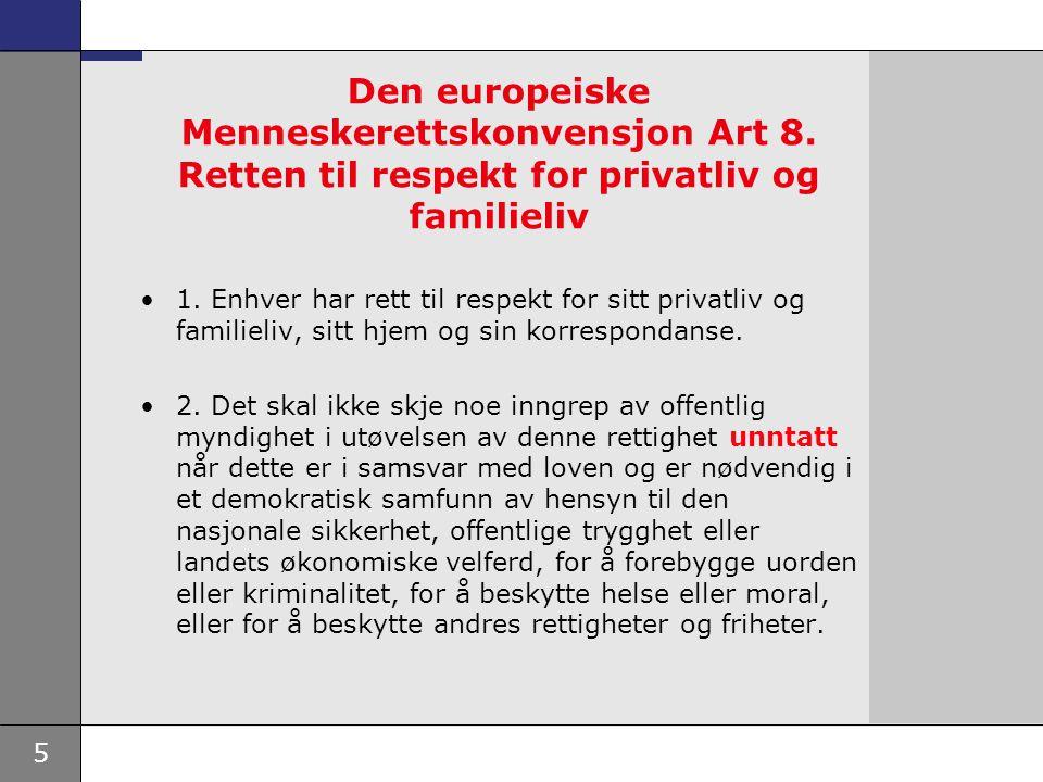 5 Den europeiske Menneskerettskonvensjon Art 8. Retten til respekt for privatliv og familieliv 1.