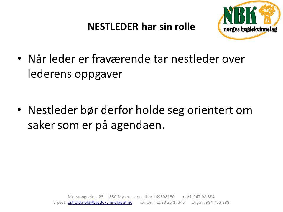 NESTLEDER har sin rolle Morstongveien 25 1850 Mysen sentralbord 69898150 mobil 947 98 834 e-post: ostfold.nbk@bygdekvinnelaget.no kontonr.