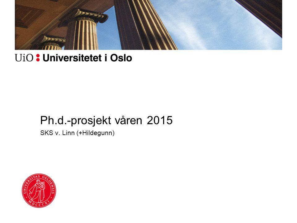 Ph.d.-prosjekt våren 2015 SKS v. Linn (+Hildegunn)