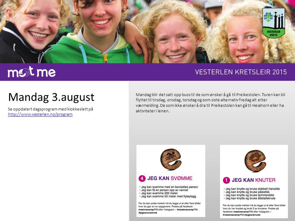 Mandag 3.august Se oppdatert dagsprogram med klokkeslett på http://www.vesterlen.no/program Mandag blir det satt opp buss til de som ønsker å gå til P