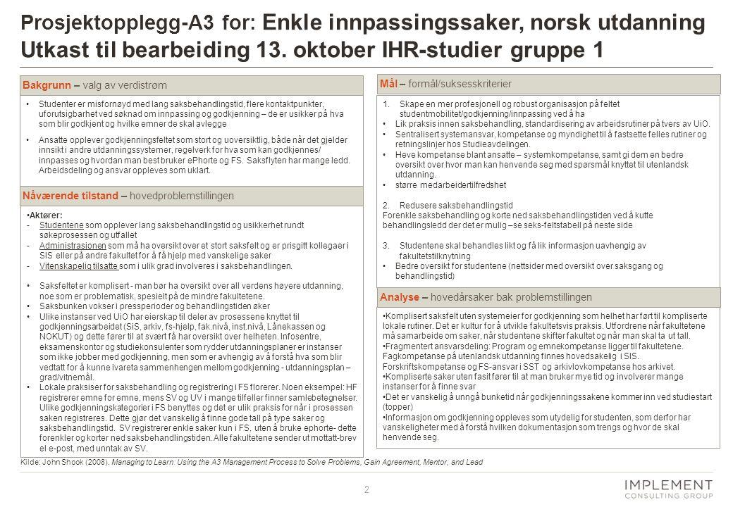 3 Prosjektopplegg-A3 for: Tunge utenlandske godkjenningssaker utenlandsk utdanning Utkast til bearbeiding 13.