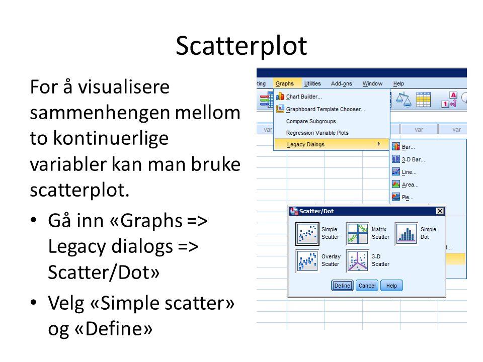 Scatterplot For å visualisere sammenhengen mellom to kontinuerlige variabler kan man bruke scatterplot.
