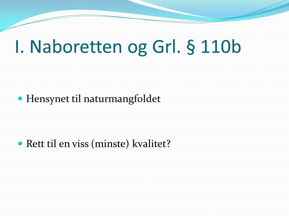 I. Naboretten og Grl. § 110b Hensynet til naturmangfoldet Rett til en viss (minste) kvalitet?