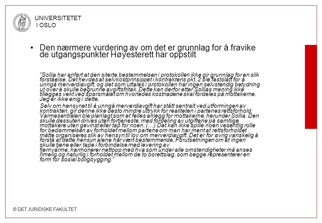 © DET JURIDISKE FAKULTET UNIVERSITETET I OSLO Den nærmere vurdering av om det er grunnlag for å fravike de utgangspunkter Høyesterett har oppstilt Sollia har anført at den siterte bestemmelsen i protokollen ikke gir grunnlag for en slik forståelse.
