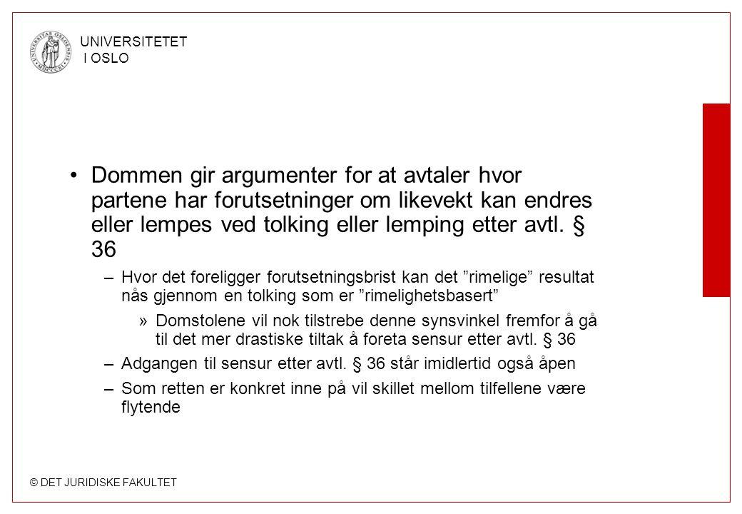 © DET JURIDISKE FAKULTET UNIVERSITETET I OSLO Dommen gir argumenter for at avtaler hvor partene har forutsetninger om likevekt kan endres eller lempes ved tolking eller lemping etter avtl.