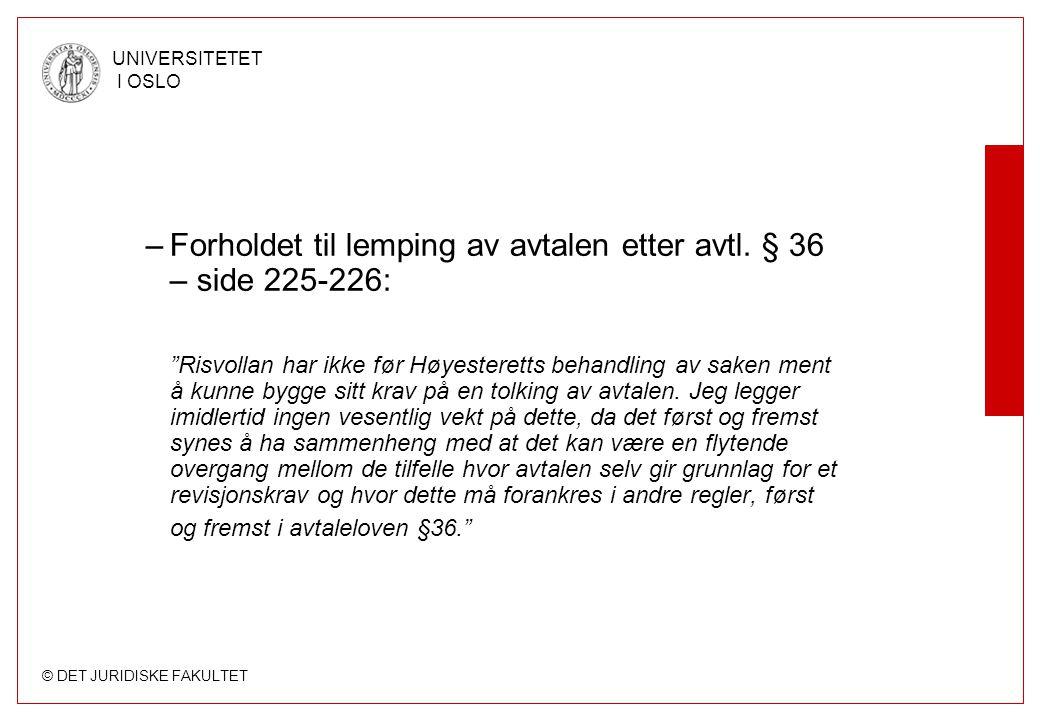 © DET JURIDISKE FAKULTET UNIVERSITETET I OSLO –Forholdet til lemping av avtalen etter avtl.
