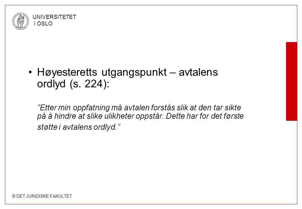 © DET JURIDISKE FAKULTET UNIVERSITETET I OSLO Høyesteretts utgangspunkt – avtalens ordlyd (s.
