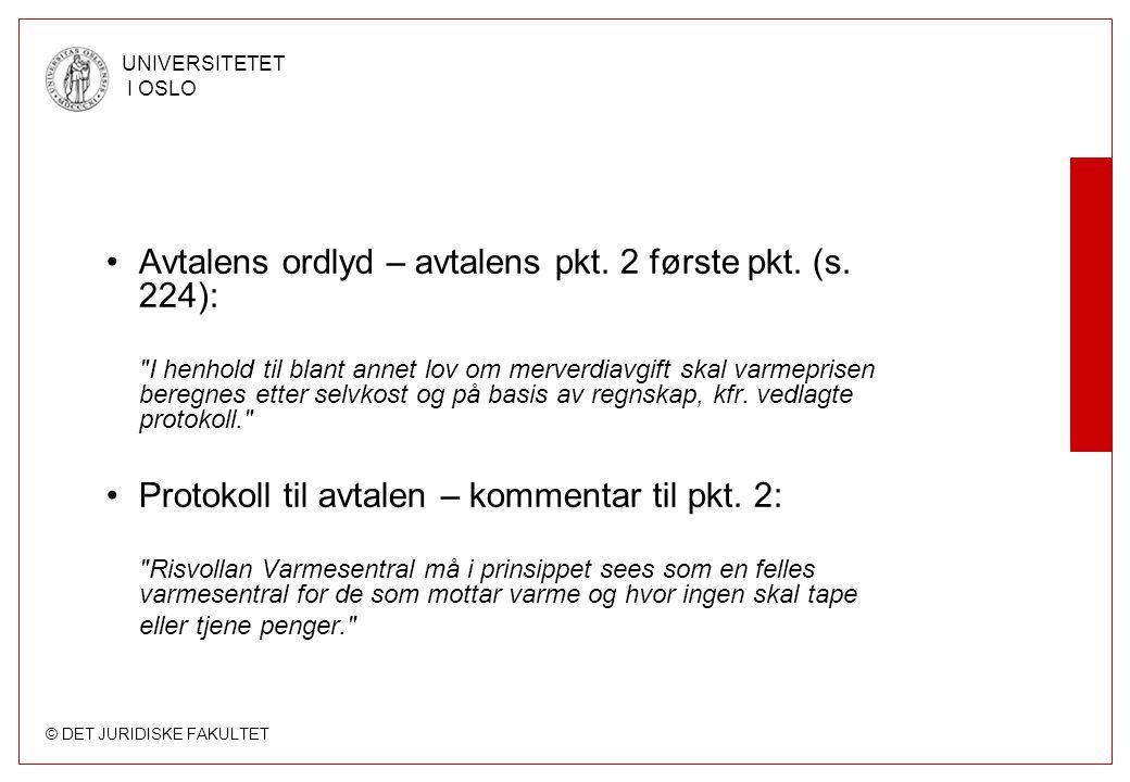 © DET JURIDISKE FAKULTET UNIVERSITETET I OSLO Høysteretts begrunnelsesmønster –Avtalen/prot.