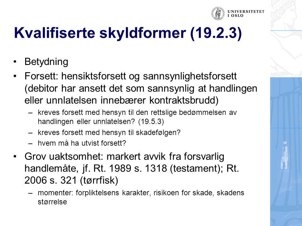 Kvalifiserte skyldformer (19.2.3) Betydning Forsett: hensiktsforsett og sannsynlighetsforsett (debitor har ansett det som sannsynlig at handlingen ell
