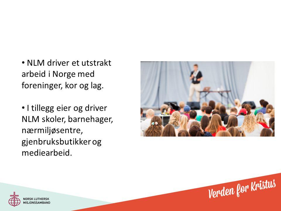 NLM driver et utstrakt arbeid i Norge med foreninger, kor og lag.