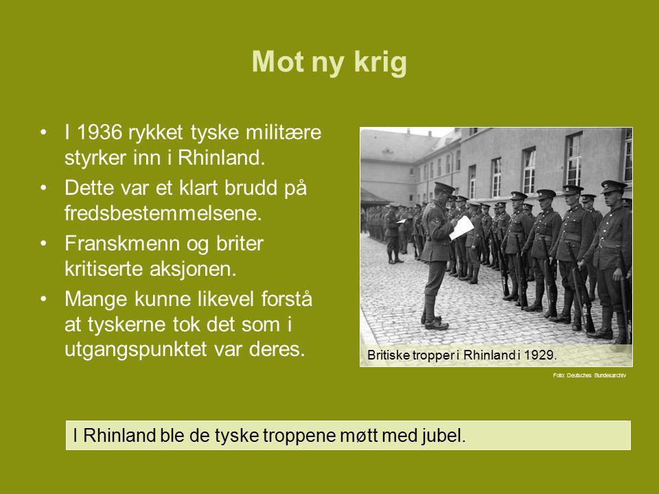 Mot ny krig I 1936 rykket tyske militære styrker inn i Rhinland.