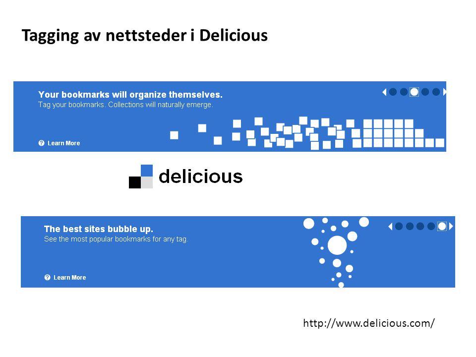 http://www.delicious.com/ Tagging av nettsteder i Delicious