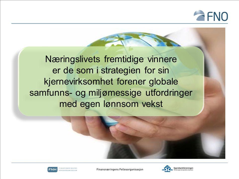 Næringslivets fremtidige vinnere er de som i strategien for sin kjernevirksomhet forener globale samfunns- og miljømessige utfordringer med egen lønnsom vekst