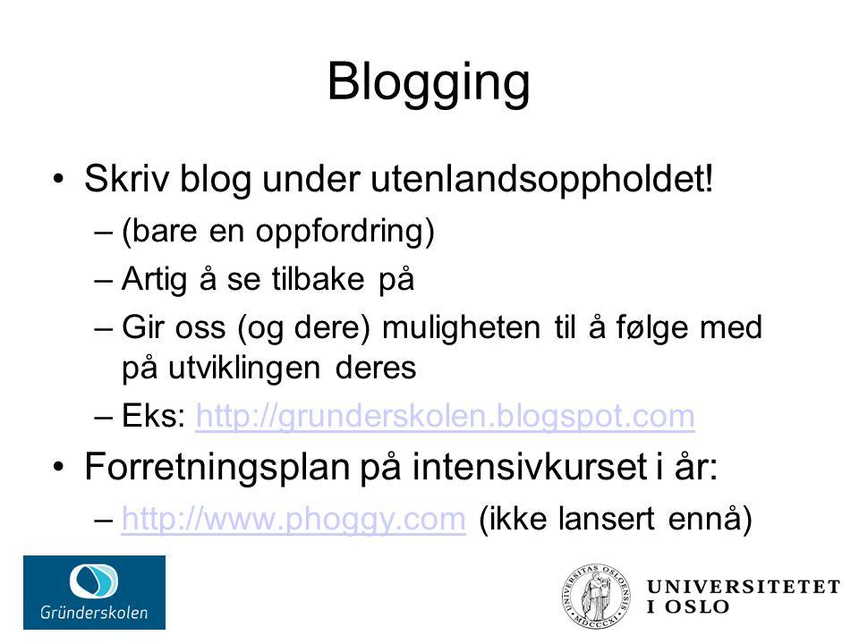 Blogging Skriv blog under utenlandsoppholdet.