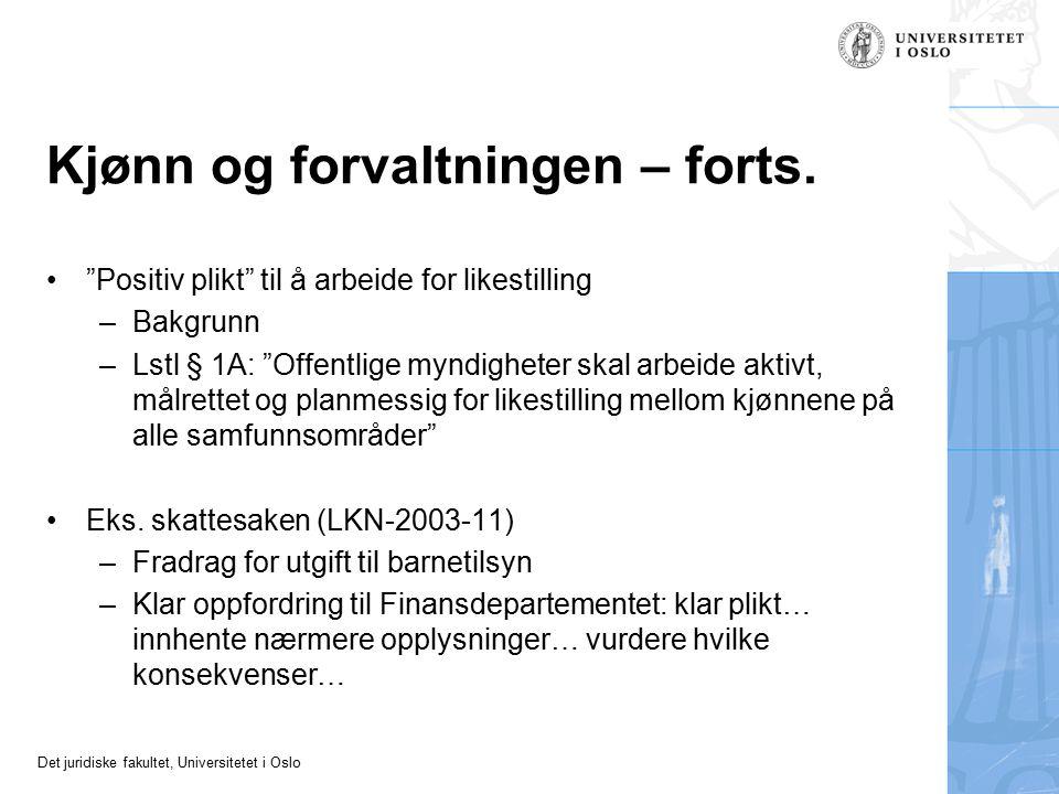 """Det juridiske fakultet, Universitetet i Oslo Kjønn og forvaltningen – forts. """"Positiv plikt"""" til å arbeide for likestilling –Bakgrunn –Lstl § 1A: """"Off"""