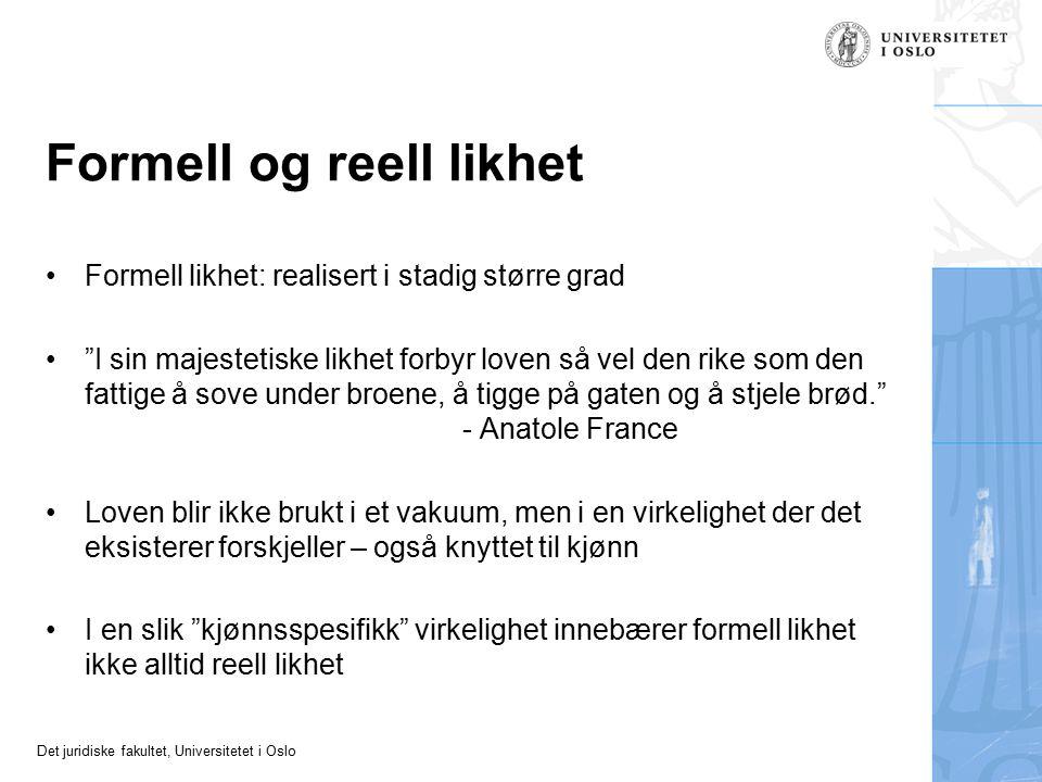 Det juridiske fakultet, Universitetet i Oslo Bilka-saken (C-170/84) - etterspill Endringer i EU-rettens likebeh.dir (2002/73/EF), art 2 Tilsvarende i Likestillingslovens § 3: (1) Direkte eller indirekte forskjellsbehandling av kvinner og menn er ikke tillatt.
