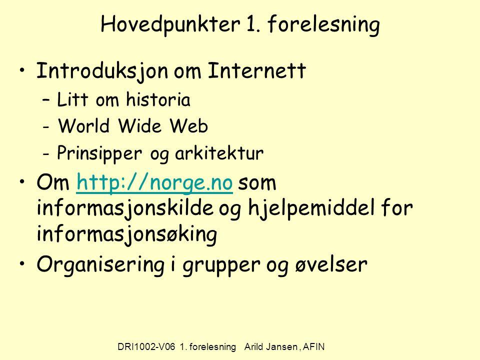 DRI1002-V06 1. forelesning Arild Jansen, AFIN Hovedpunkter 1.