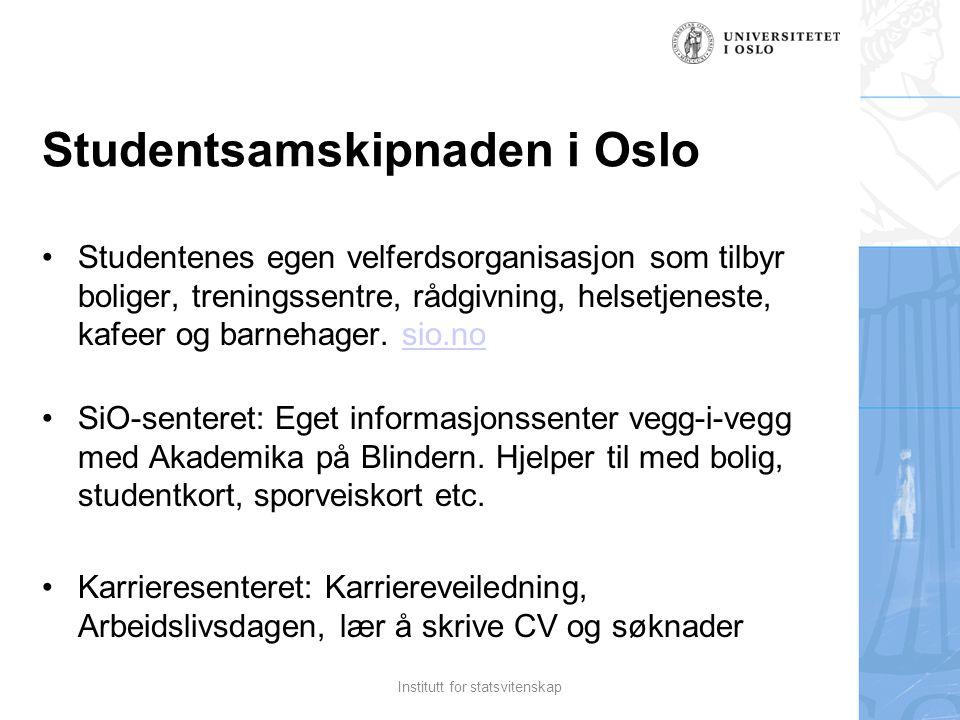 Studentsamskipnaden i Oslo Studentenes egen velferdsorganisasjon som tilbyr boliger, treningssentre, rådgivning, helsetjeneste, kafeer og barnehager.