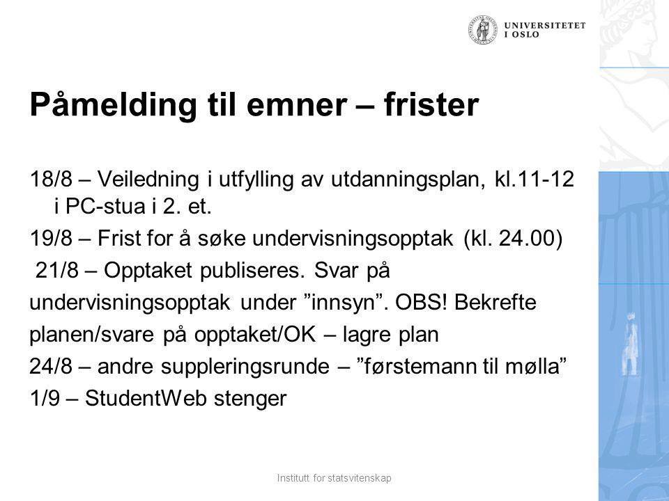 Påmelding til emner – frister 18/8 – Veiledning i utfylling av utdanningsplan, kl.11-12 i PC-stua i 2.