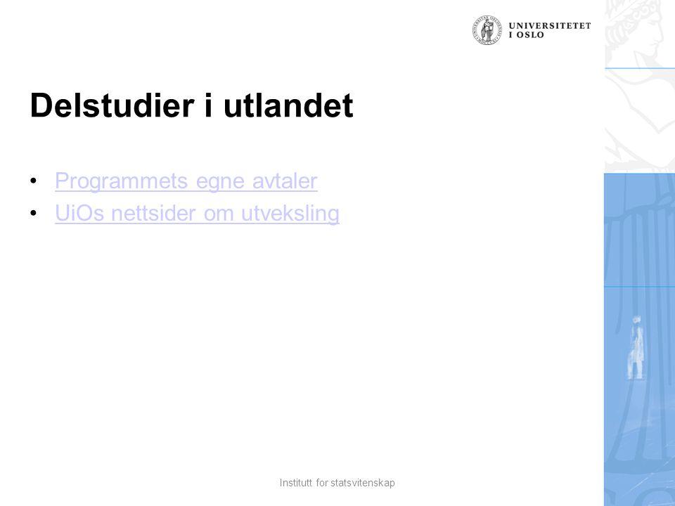 Delstudier i utlandet Programmets egne avtaler UiOs nettsider om utveksling Institutt for statsvitenskap