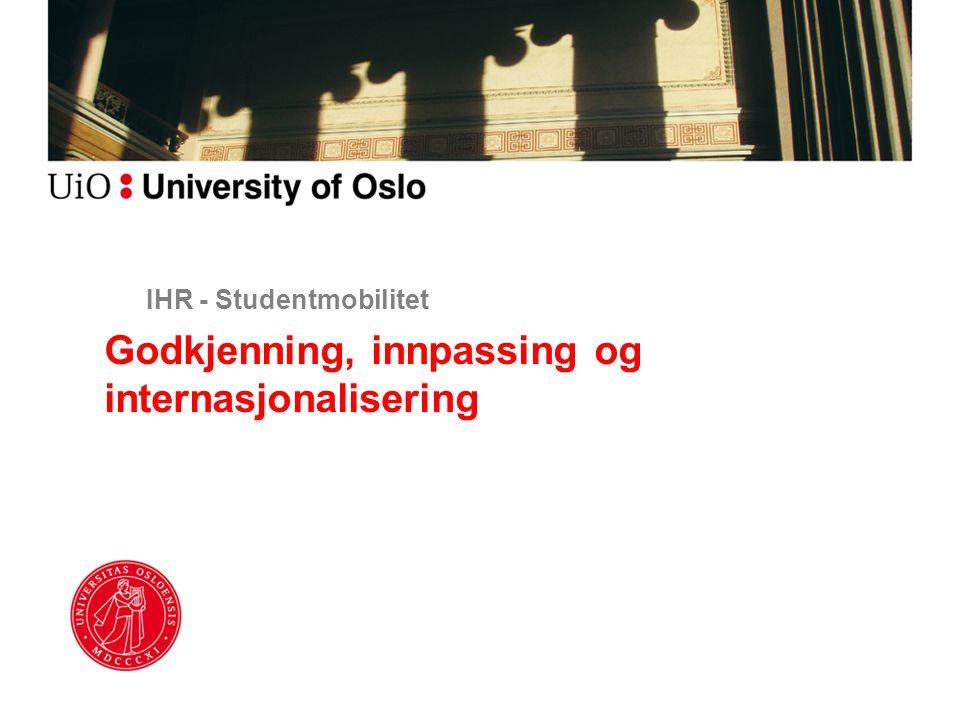IHR - Studentmobilitet Godkjenning, innpassing og internasjonalisering