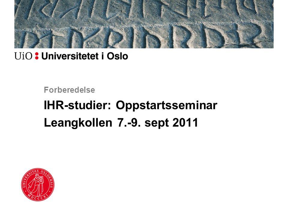 Forberedelse IHR-studier: Oppstartsseminar Leangkollen 7.-9. sept 2011