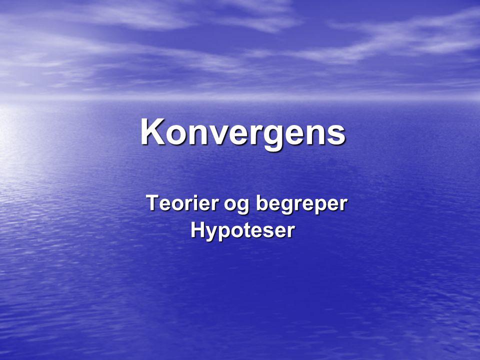 Konvergens Teorier og begreper Hypoteser