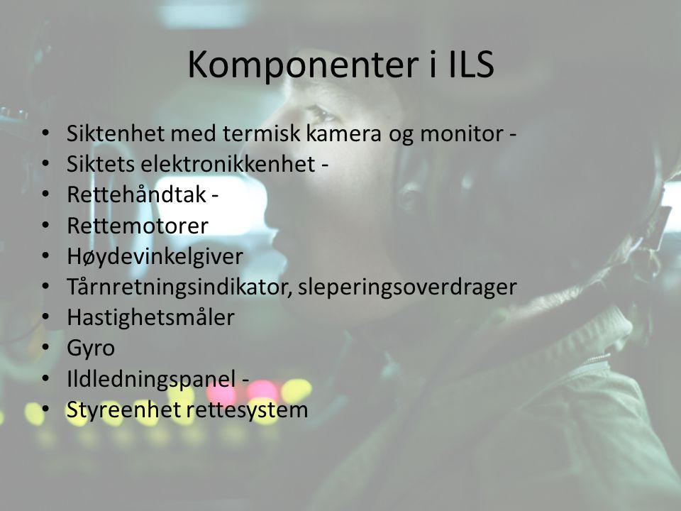 Komponenter i ILS Siktenhet med termisk kamera og monitor - Siktets elektronikkenhet - Rettehåndtak - Rettemotorer Høydevinkelgiver Tårnretningsindika