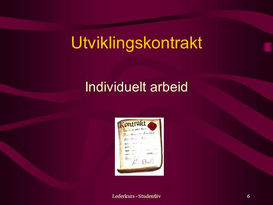 Lederkurs - Studentliv6 Individuelt arbeid Utviklingskontrakt