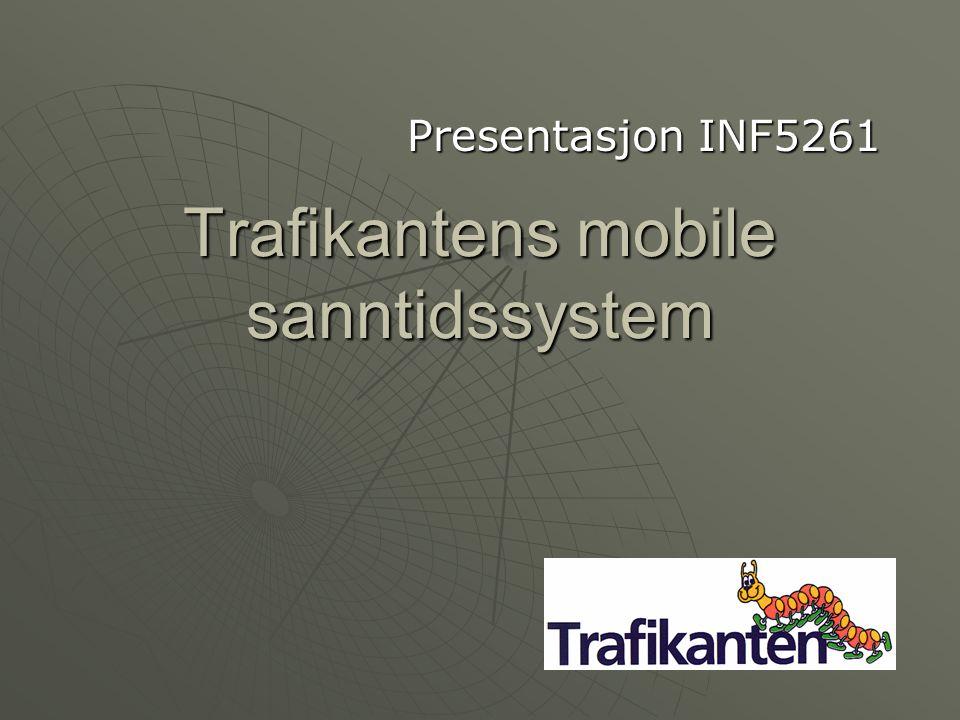 Trafikantens mobile sanntidssystem Presentasjon INF5261