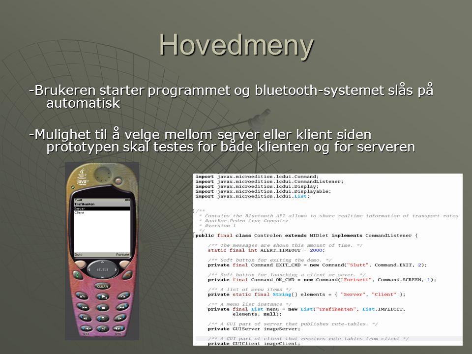 Hovedmeny -Brukeren starter programmet og bluetooth-systemet slås på automatisk -Mulighet til å velge mellom server eller klient siden prototypen skal