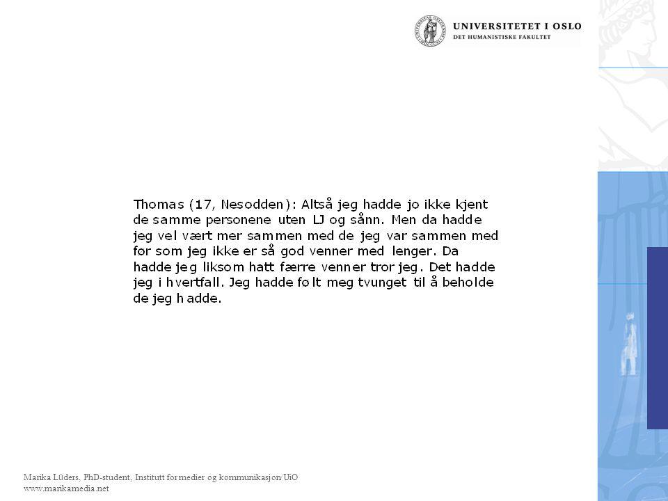 Marika Lüders, PhD-student, Institutt for medier og kommunikasjon/UiO www.marikamedia.net