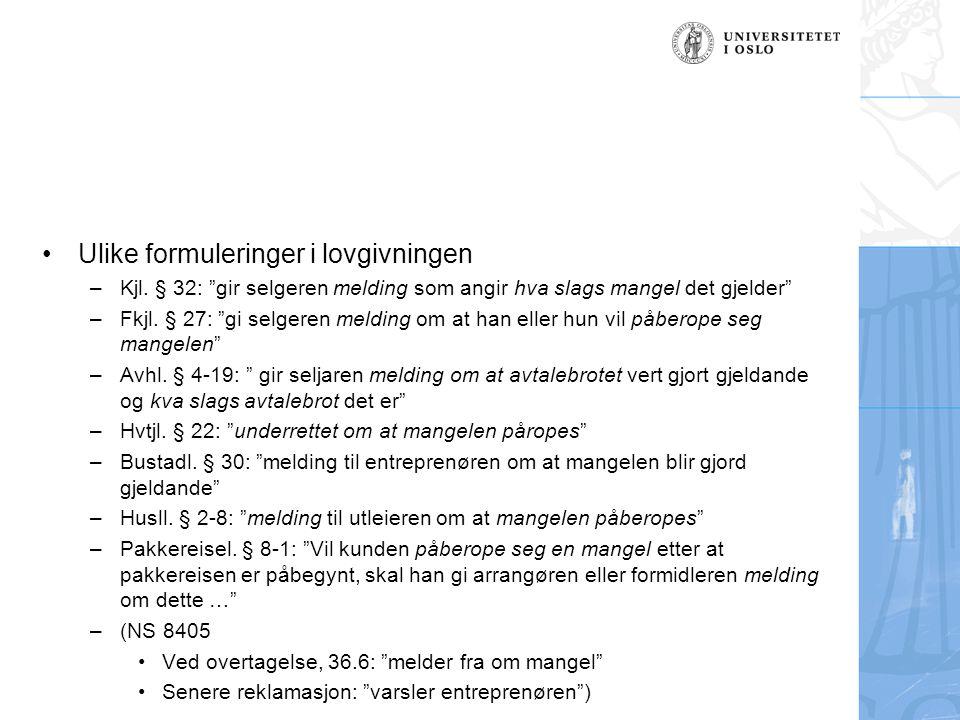 Ulike formuleringer i lovgivningen –Kjl.