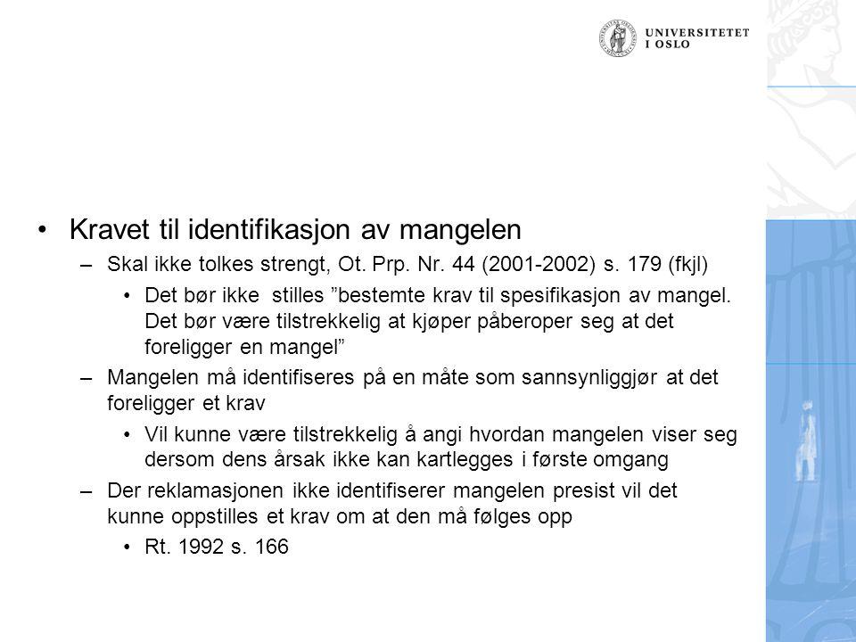 Kravet til identifikasjon av mangelen –Skal ikke tolkes strengt, Ot.