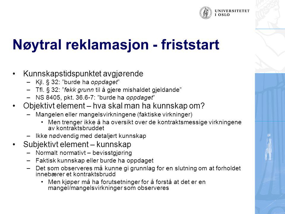 Nøytral reklamasjon - friststart Kunnskapstidspunktet avgjørende –Kjl.